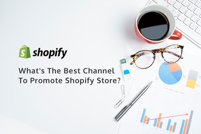 Ep 01 | What's The Best Channel To Promote Shopify Store?