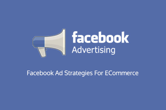 Ep 03 | Facebook Ad Strategies For eCommerce