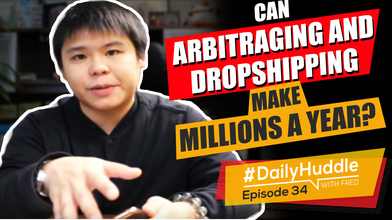 Daily Huddle - Ep 34 | Can Arbitraging And Dropshipping Make Millions A Year?