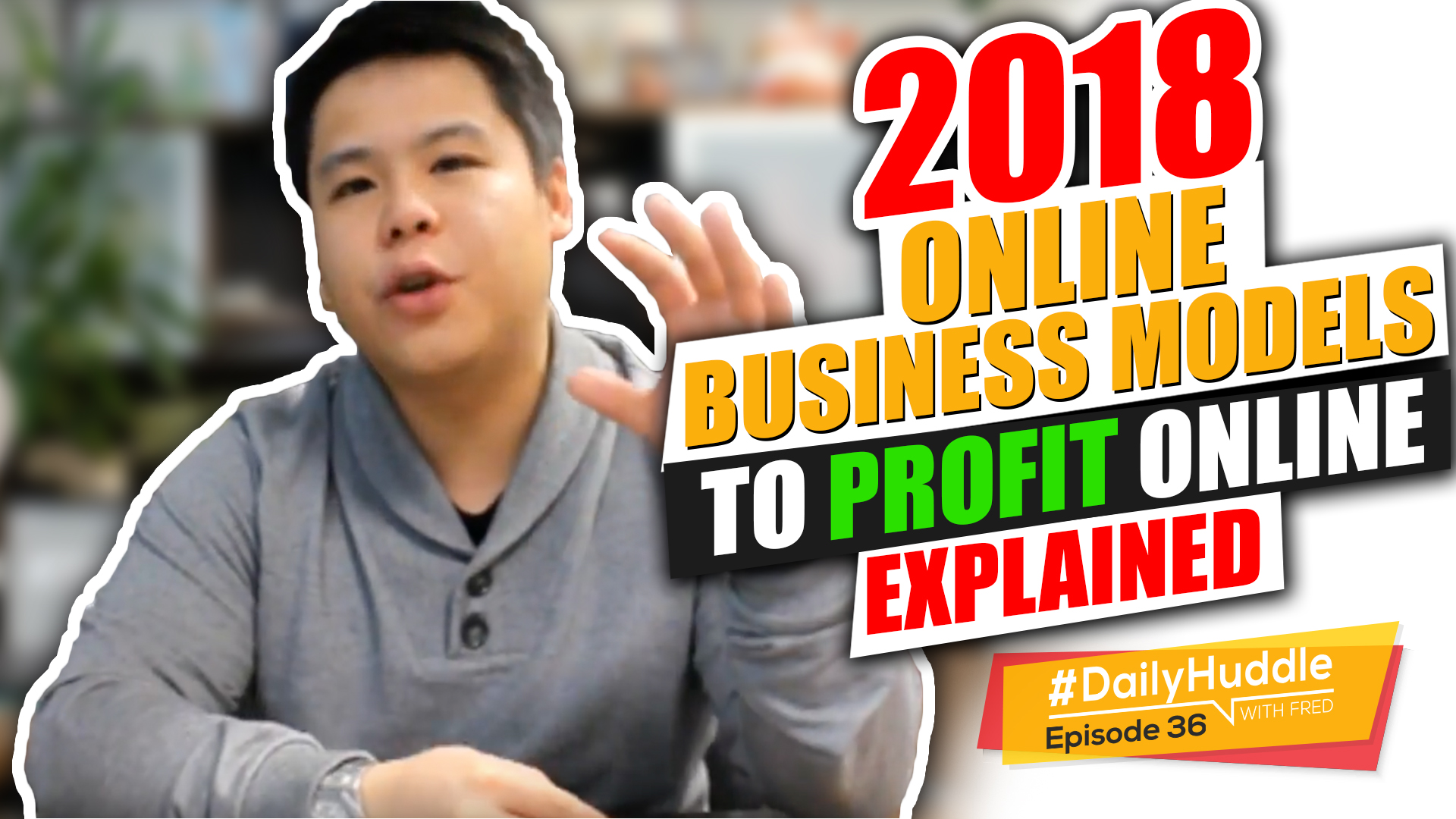 Daily Huddle - Ep 36 | 2018 Online Business Models To PROFIT Online EXPLAINED