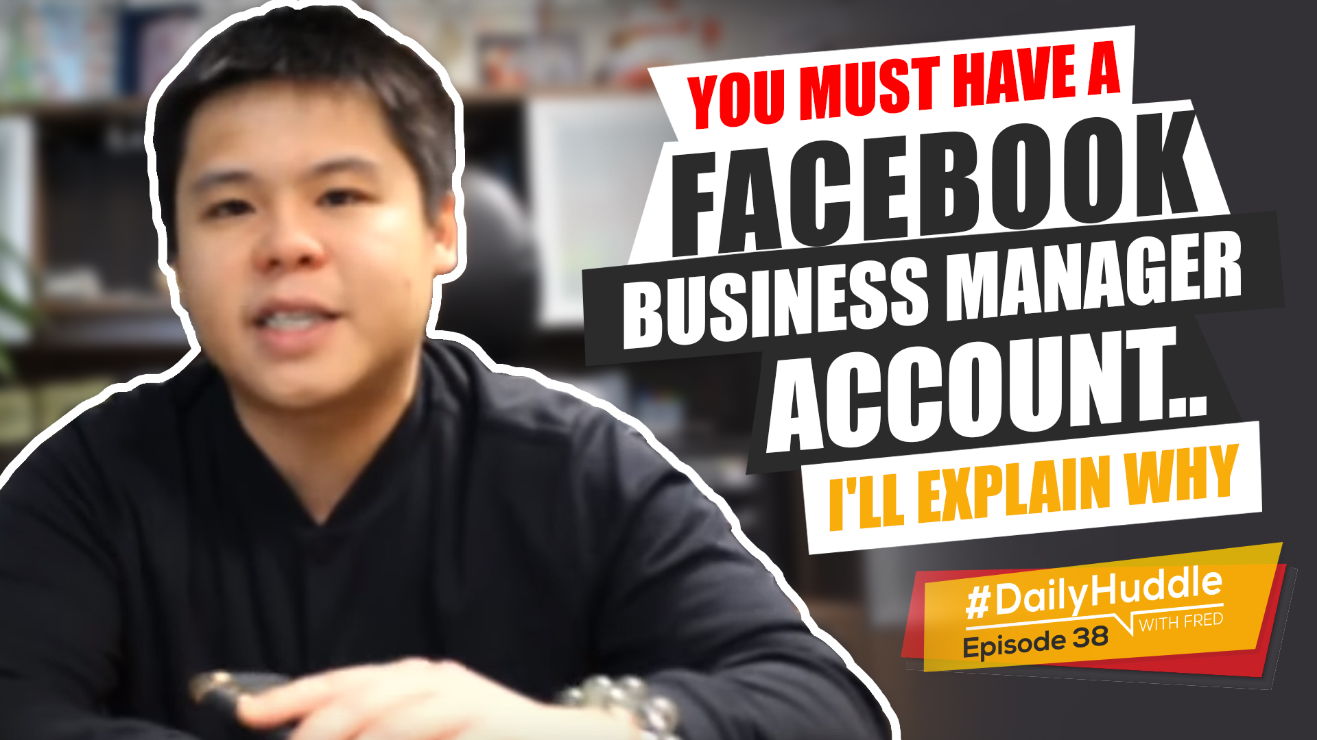 Ep 38 | You MUST Have A Facebook Business Manager Account.. I'll Explain WHY