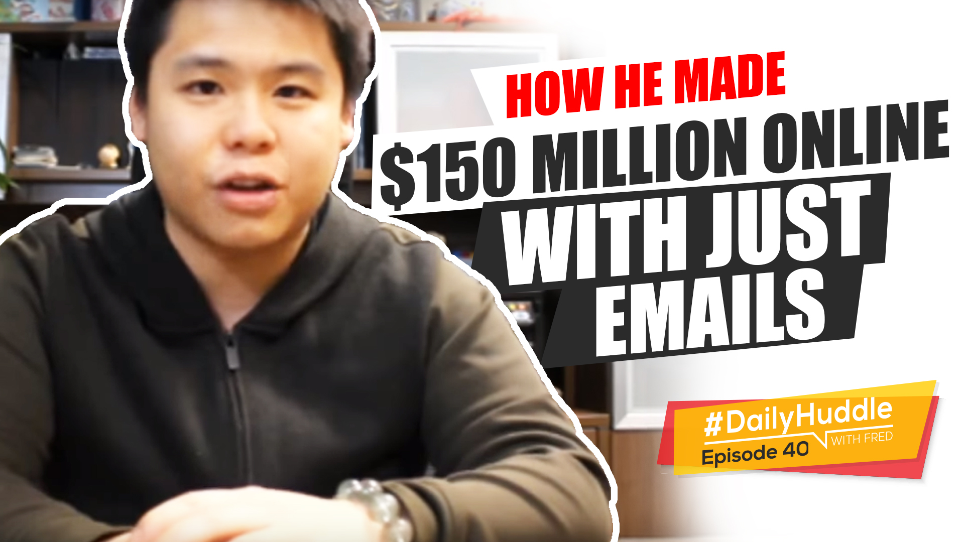 Ep 40 | How He Made $150 MILLION Online With Just EMAILS