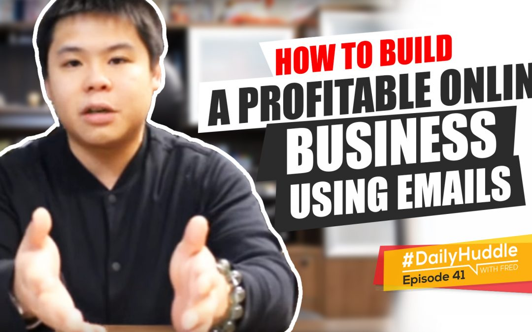 Ep 41 | How To Build A PROFITABLE Online Business Using EMAILS