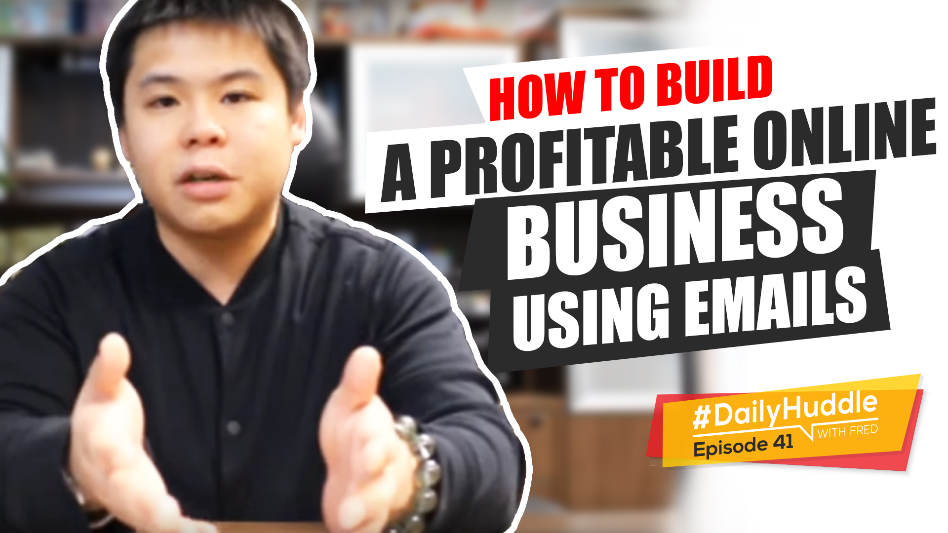 Daily Huddle - Ep 41 | How To Build A PROFITABLE Online Business Using EMAILS