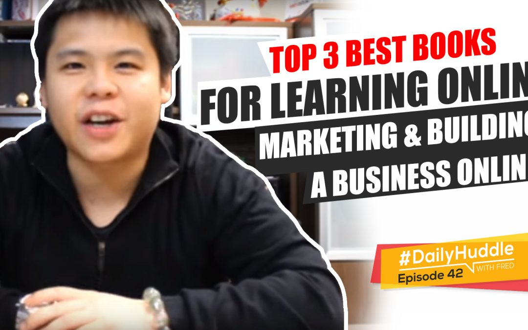 Ep 42 | TOP 3 Best Books For Learning Online Marketing & Building A Business Online