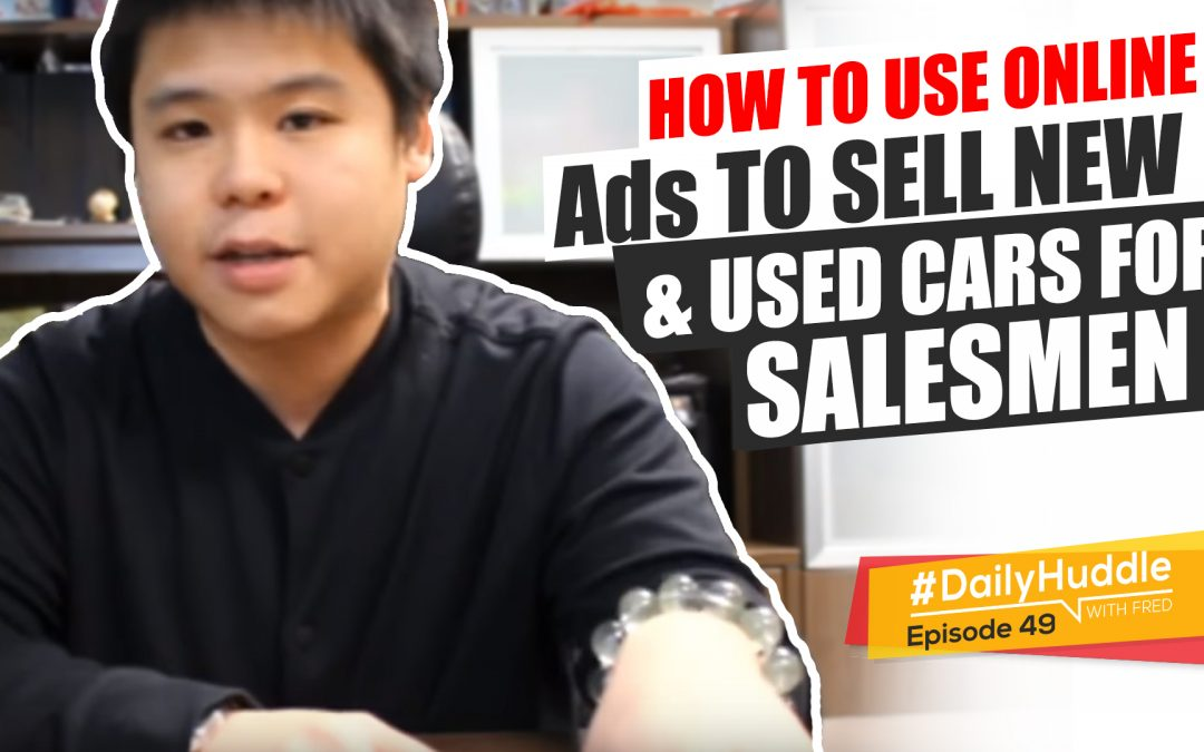 Ep 49 |  How To Use Online Ads To Sell New & Used Cars For Salesmen