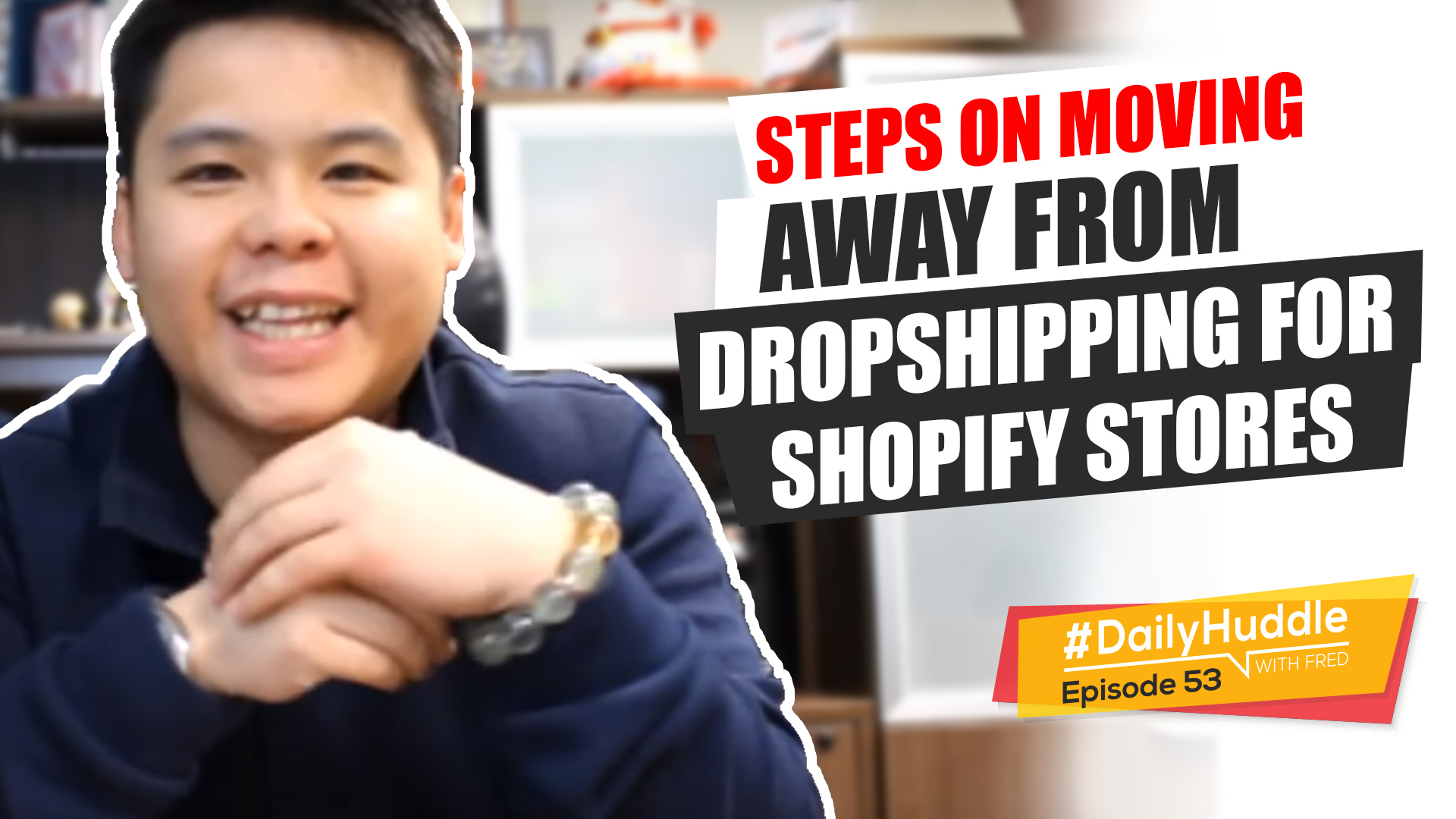 Daily Huddle - Ep 53 | Steps On Moving Away From Dropshipping For Shopify Stores