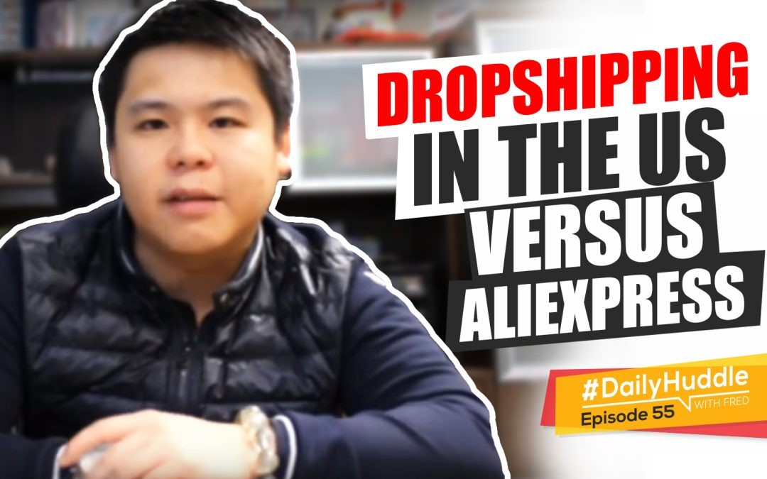 Ep 55 |  Dropshipping In The US Versus AliExpress
