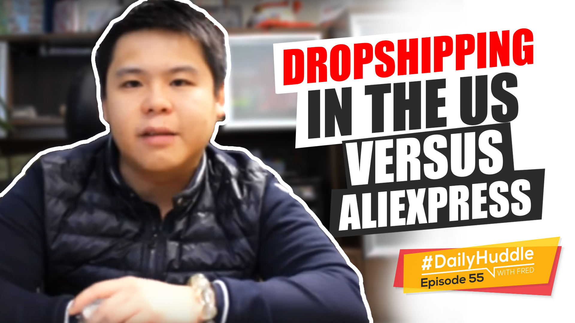 Daily Huddle - Ep 55 | Dropshipping In The US Versus AliExpress