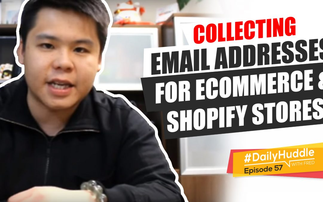 Ep 57 | Collecting Email Addresses For eCommerce & Shopify Stores
