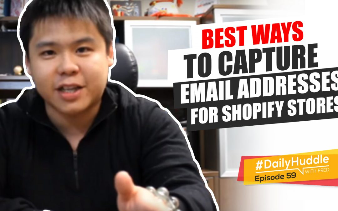 Ep 59 | Best Ways To Capture Email Addresses For Shopify Stores