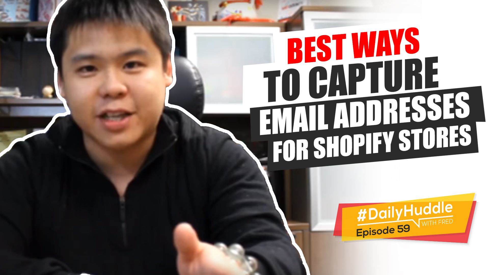 Daily Huddle - Ep 59 | Best Ways To Capture Email Addresses For Shopify Stores