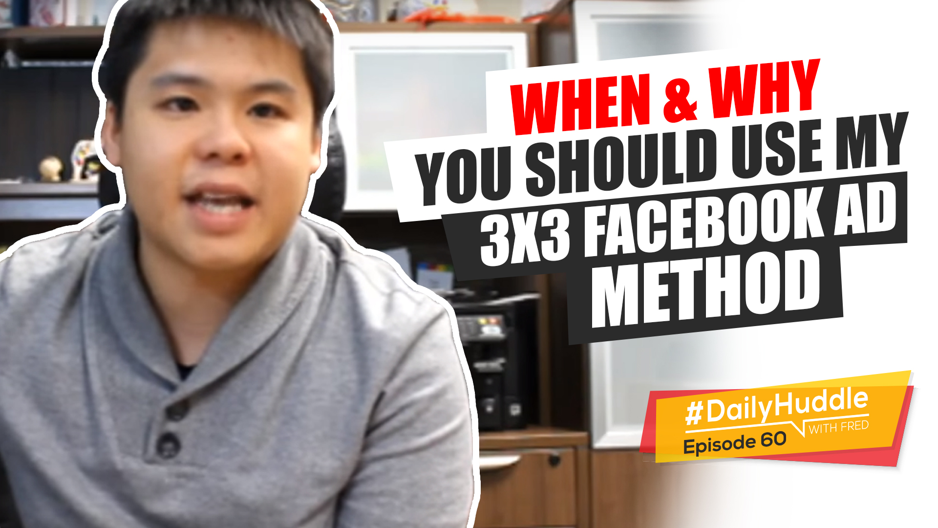Daily Huddle - Ep 60 | When & Why You Should Use My 3x3 Facebook Ad Method