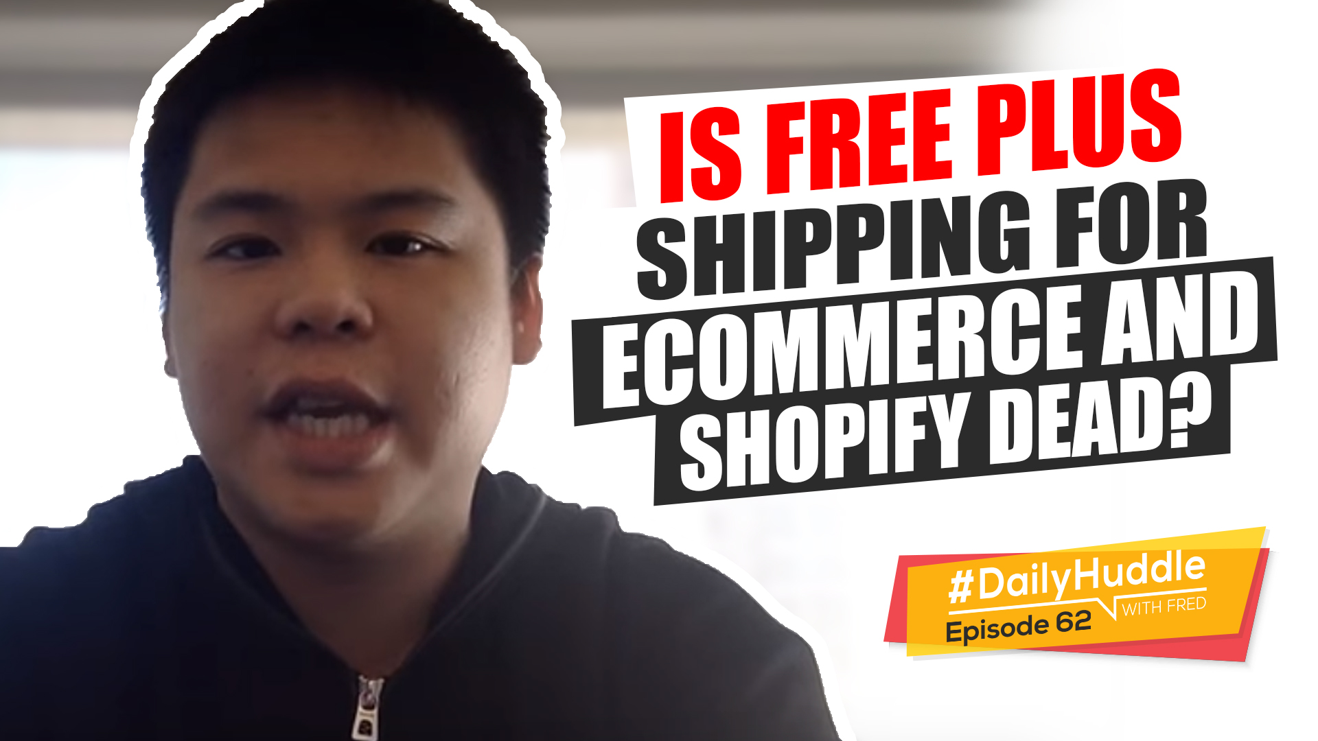 Ep 62 | Is Free Plus Shipping For eCommerce And Shopify Dead?