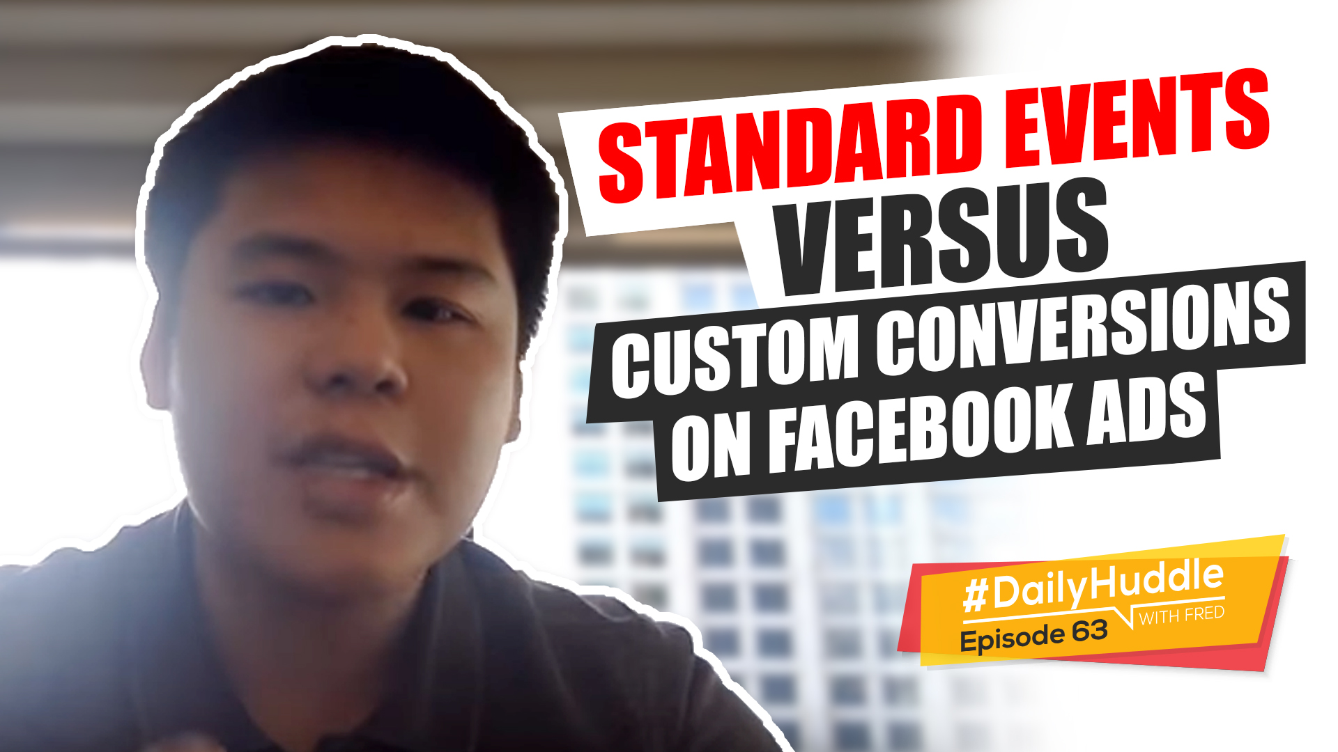 Ep 63 | Standard Events Versus Custom Conversions On Facebook Ads