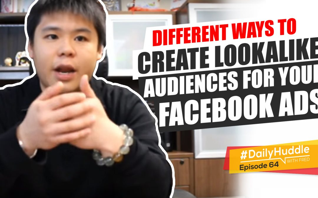 Ep 64 | Different Ways To Create Lookalike Audiences For Your Facebook Ads