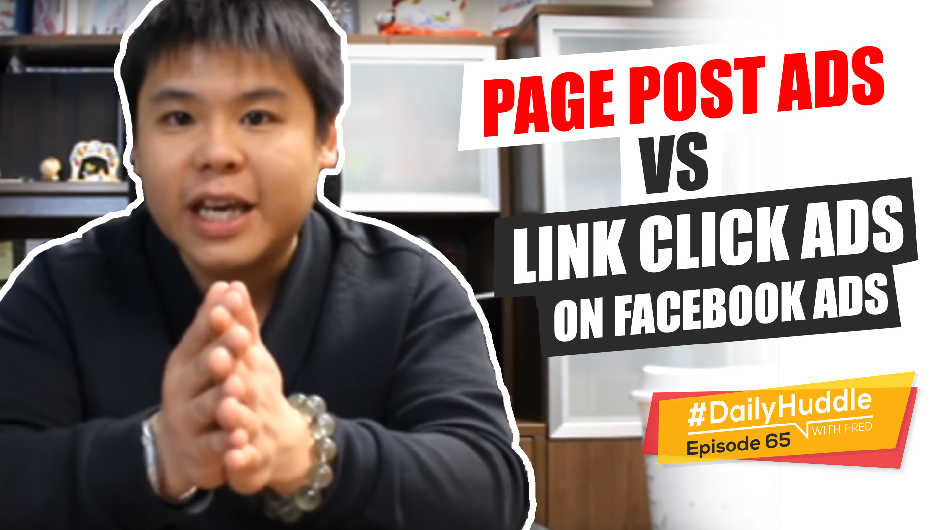 Ep 65 | Page Post Ads VS Link Click Ads On Facebook Ads
